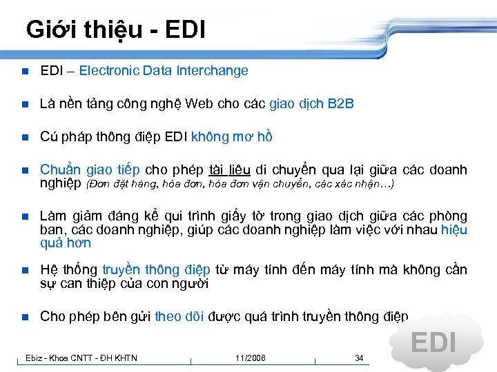 Giới thiệu - EDI n EDI – Electronic Data Interchange n Là nền tảng