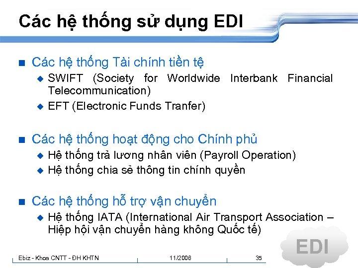 Các hệ thống sử dụng EDI n Các hệ thống Tài chính tiền tệ