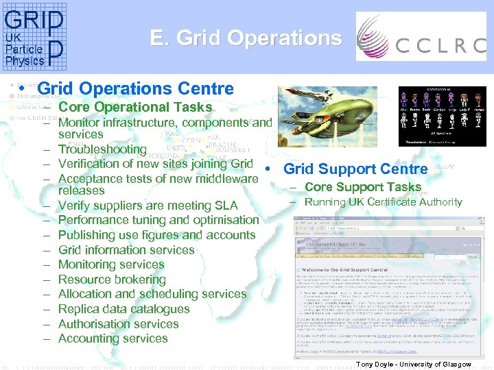 E. Grid Operations • Grid Operations Centre – Core Operational Tasks – Monitor infrastructure,