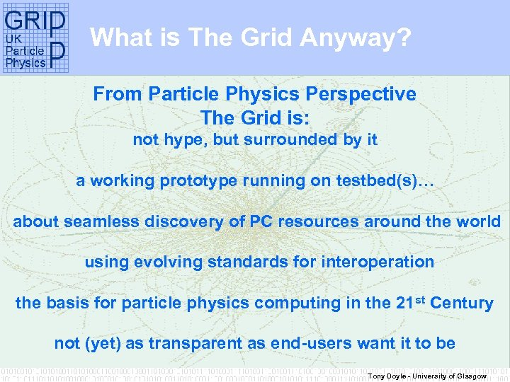 What is The Grid Anyway? From Particle Physics Perspective The Grid is: not hype,