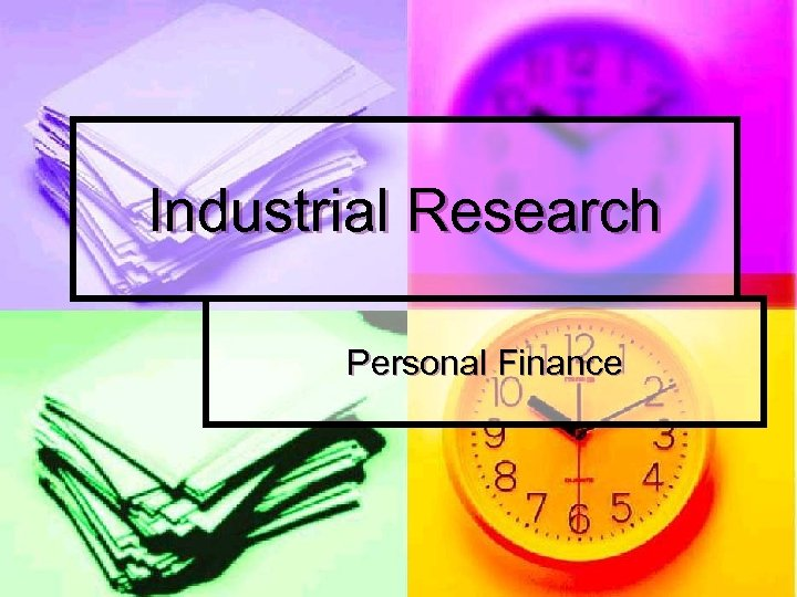 Industrial Research Personal Finance