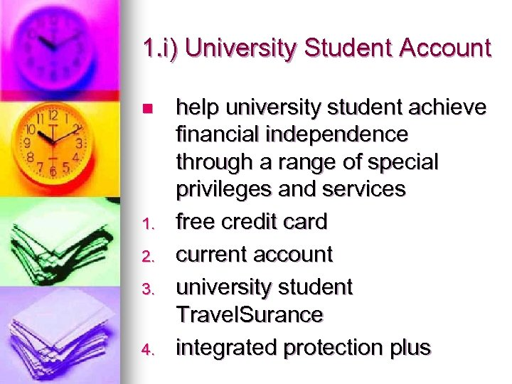 1. i) University Student Account n 1. 2. 3. 4. help university student achieve