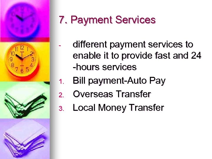 7. Payment Services - 1. 2. 3. different payment services to enable it to