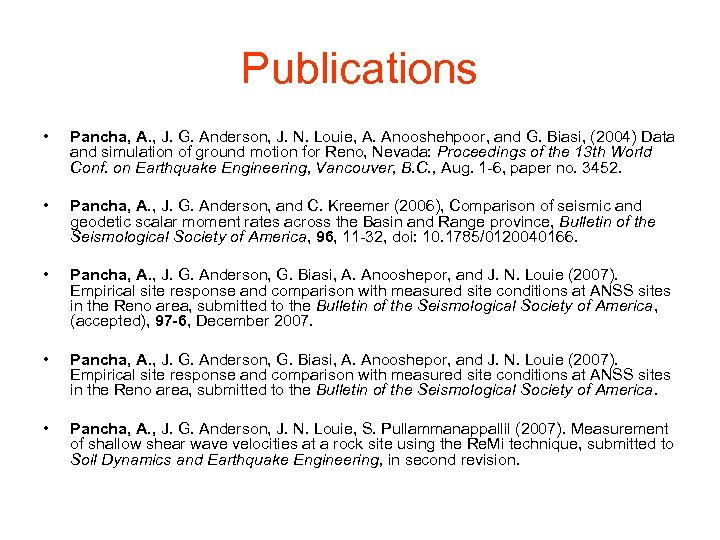 Publications • Pancha, A. , J. G. Anderson, J. N. Louie, A. Anooshehpoor, and