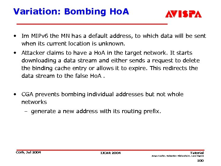 Variation: Bombing Ho. A • Im MIPv 6 the MN has a default address,