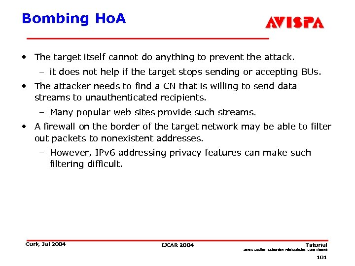Bombing Ho. A • The target itself cannot do anything to prevent the attack.