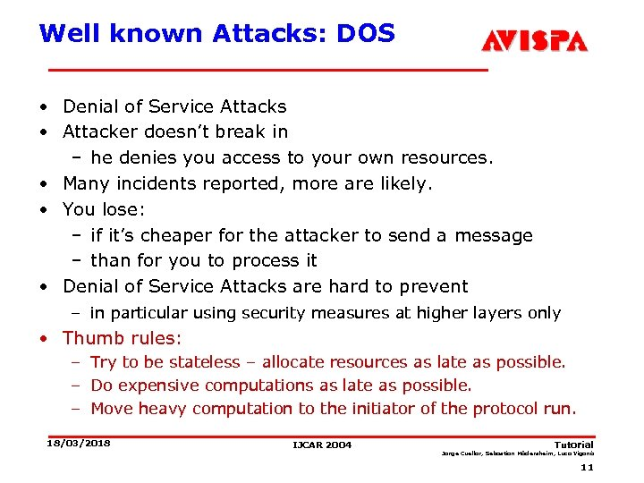 Well known Attacks: DOS • Denial of Service Attacks • Attacker doesn't break in