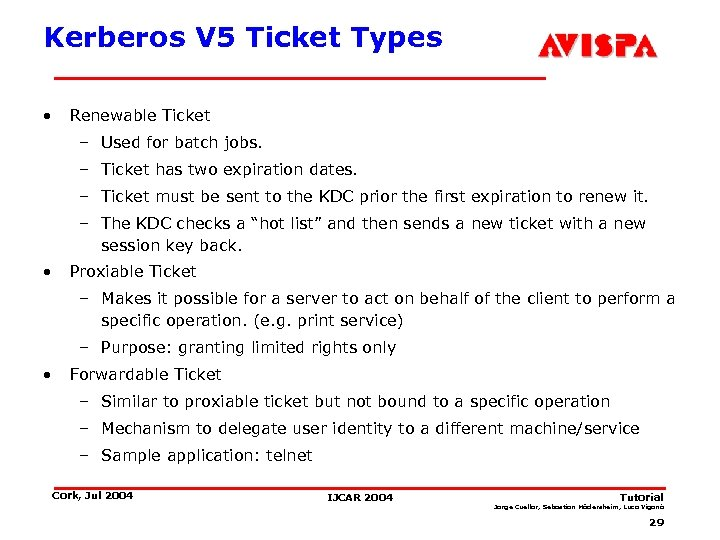 Kerberos V 5 Ticket Types • Renewable Ticket – Used for batch jobs. –