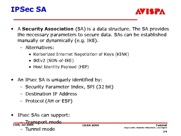 IPSec SA • A Security Association (SA) is a data structure. The SA provides