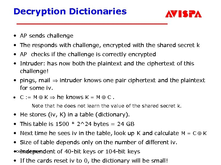 Decryption Dictionaries • AP sends challenge • The responds with challenge, encrypted with the