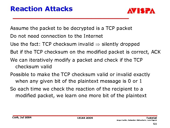 Reaction Attacks Assume the packet to be decrypted is a TCP packet Do not