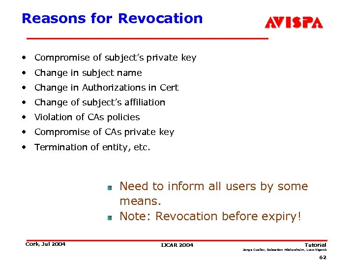 Reasons for Revocation • Compromise of subject's private key • Change in subject name