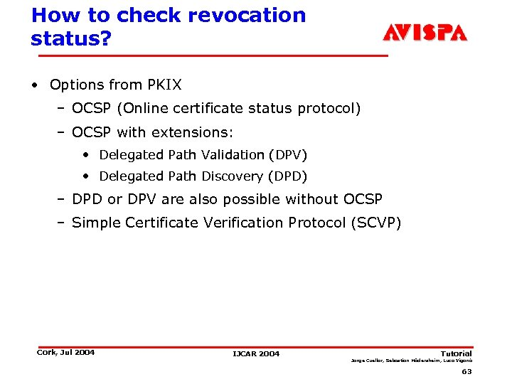 How to check revocation status? • Options from PKIX – OCSP (Online certificate status