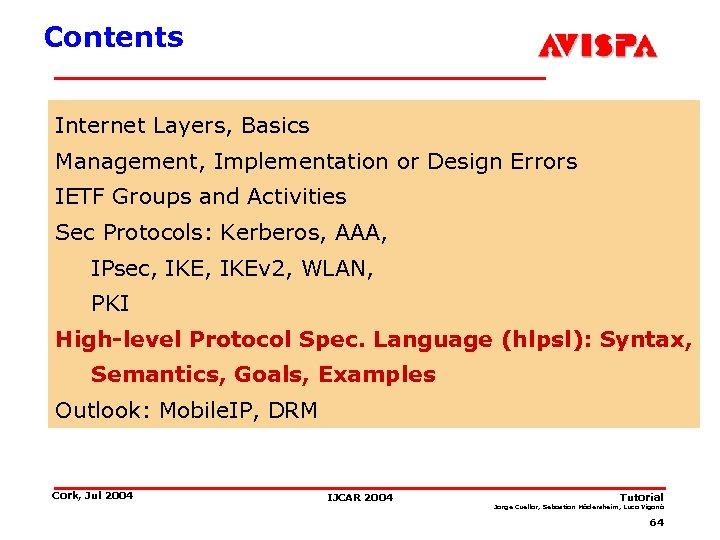 Contents Internet Layers, Basics Management, Implementation or Design Errors IETF Groups and Activities Sec