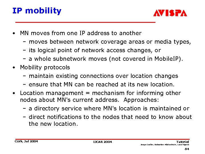 IP mobility • MN moves from one IP address to another – moves between