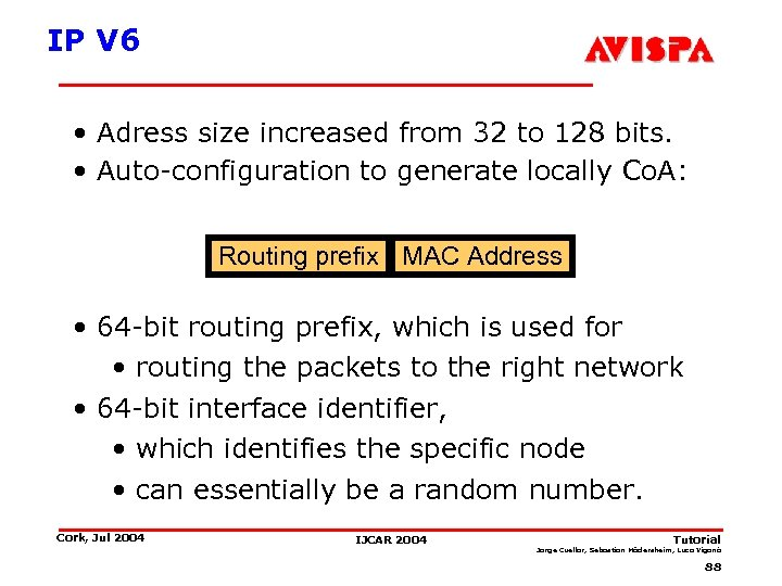 IP V 6 • Adress size increased from 32 to 128 bits. • Auto-configuration