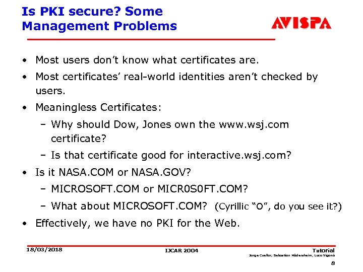 Is PKI secure? Some Management Problems • Most users don't know what certificates are.