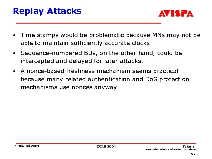 Replay Attacks • Time stamps would be problematic because MNs may not be able