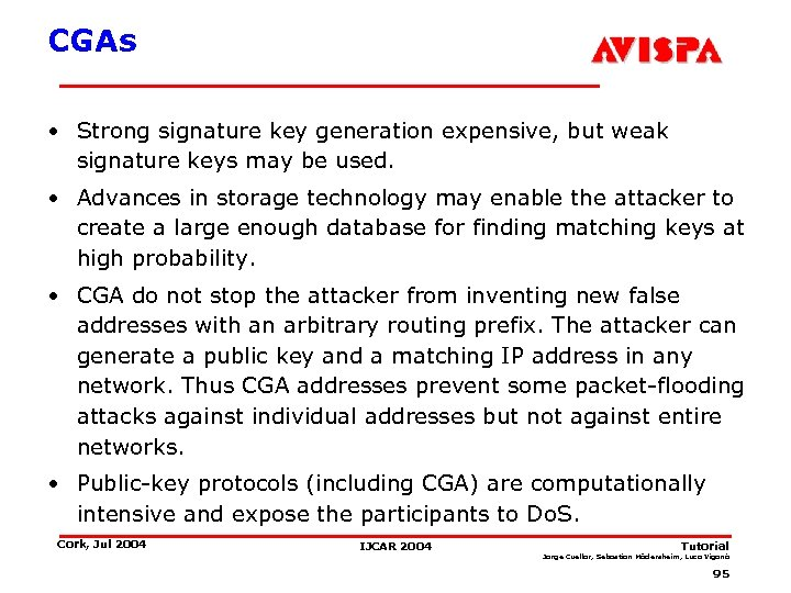 CGAs • Strong signature key generation expensive, but weak signature keys may be used.