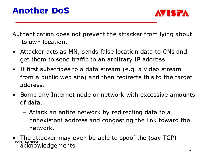 Another Do. S Authentication does not prevent the attacker from lying about its own