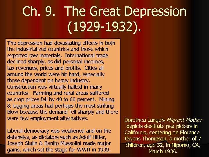 Ch. 9. The Great Depression (1929 -1932). The depression had devastating effects in both