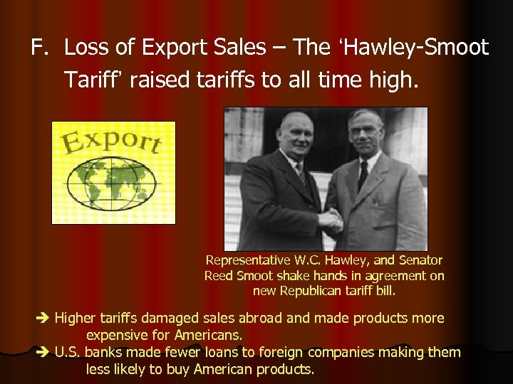 F. Loss of Export Sales – The 'Hawley-Smoot Tariff' raised tariffs to all time