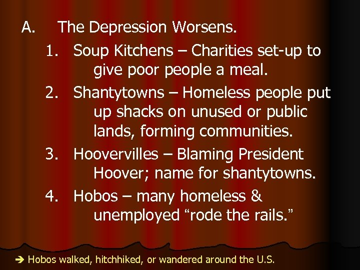 A. The Depression Worsens. 1. Soup Kitchens – Charities set-up to give poor people