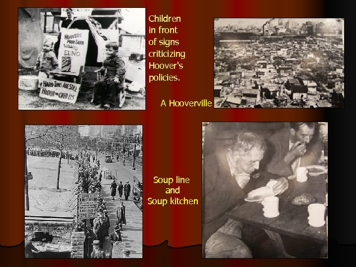 Children in front of signs criticizing Hoover's policies. A Hooverville Soup line and Soup
