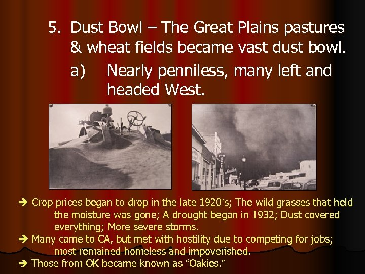 5. Dust Bowl – The Great Plains pastures & wheat fields became vast dust