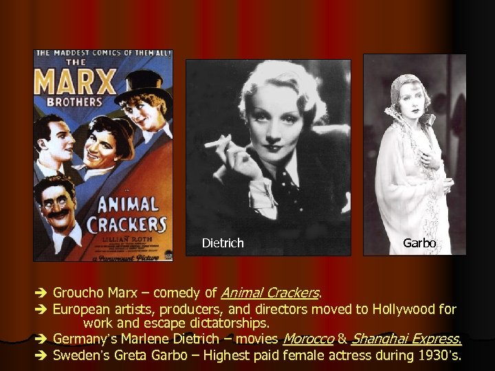 Dietrich Garbo Groucho Marx – comedy of Animal Crackers. European artists, producers, and directors