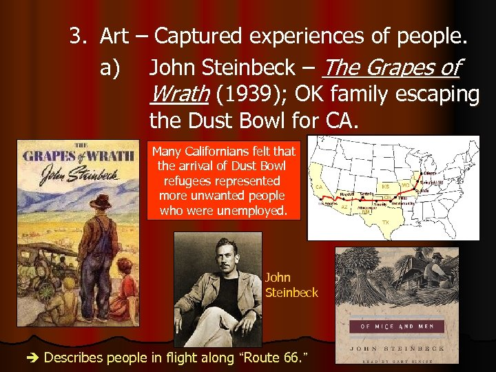 3. Art – Captured experiences of people. a) John Steinbeck – The Grapes of