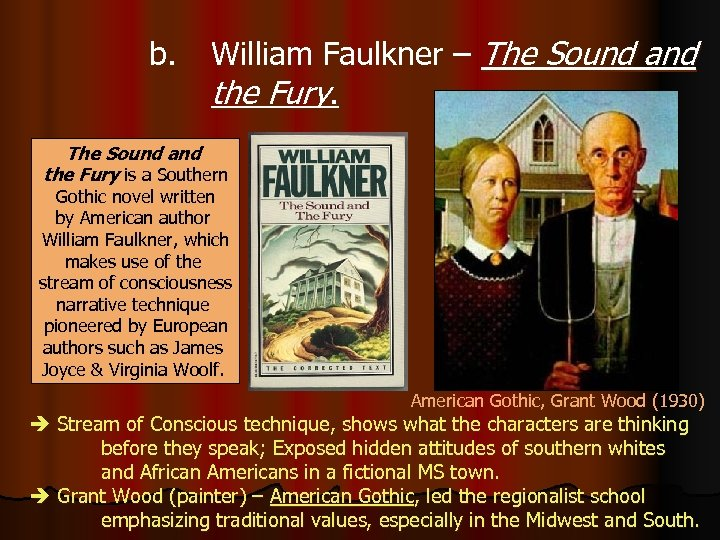 b. William Faulkner – The Sound and the Fury is a Southern Gothic