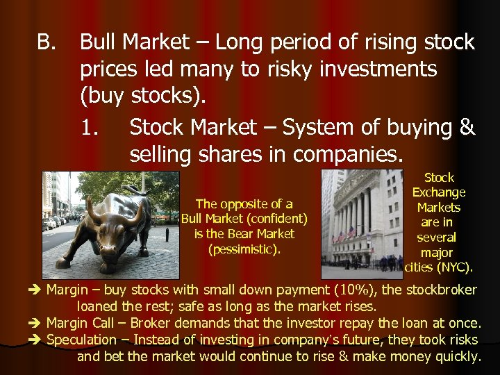 B. Bull Market – Long period of rising stock prices led many to