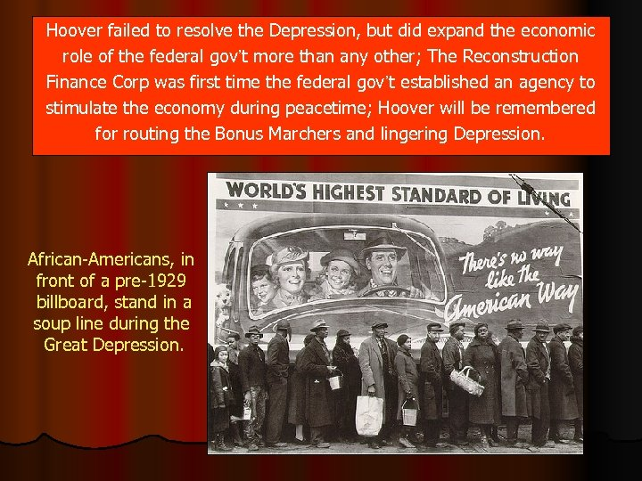 Hoover failed to resolve the Depression, but did expand the economic role of the