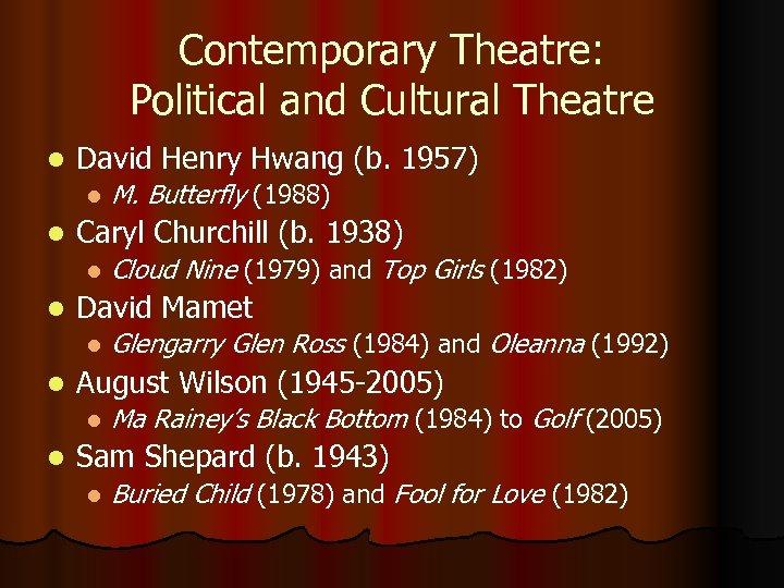 Contemporary Theatre: Political and Cultural Theatre l David Henry Hwang (b. 1957) l l
