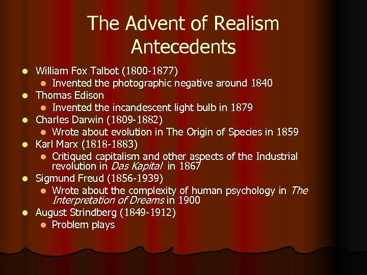 The Advent of Realism Antecedents l l l William Fox Talbot (1800 -1877) l