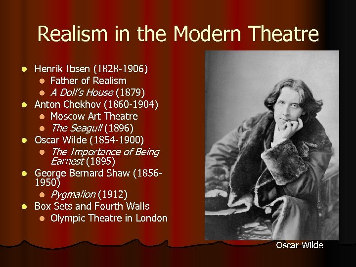 Realism in the Modern Theatre Henrik Ibsen (1828 -1906) l Father of Realism l