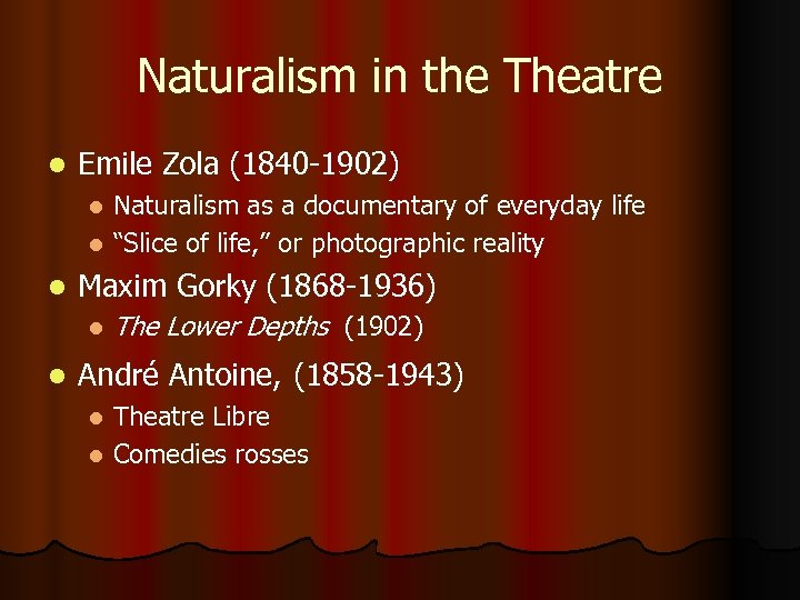 Naturalism in the Theatre l Emile Zola (1840 -1902) Naturalism as a documentary of