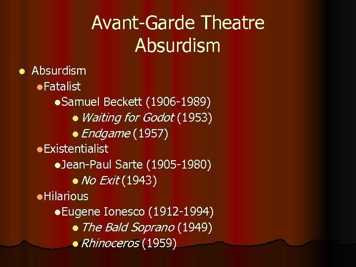Avant-Garde Theatre Absurdism l. Fatalist l. Samuel Beckett (1906 -1989) l Waiting for Godot