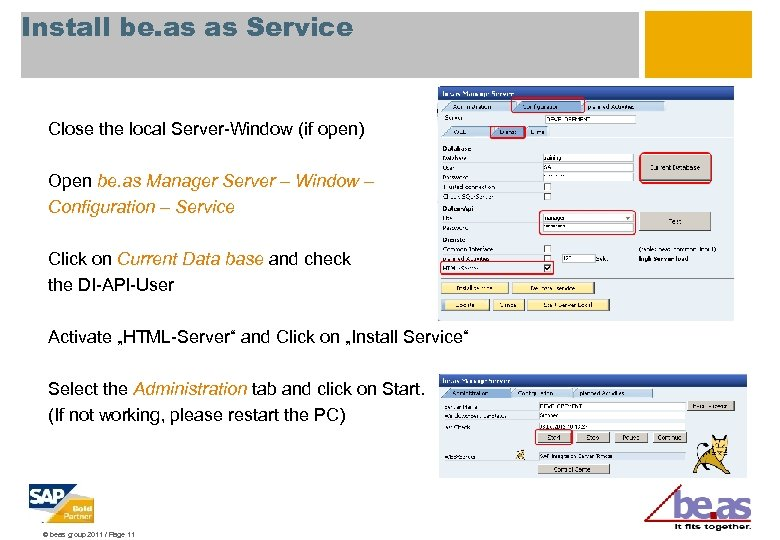 Install be. as as Service Close the local Server-Window (if open) Open be. as