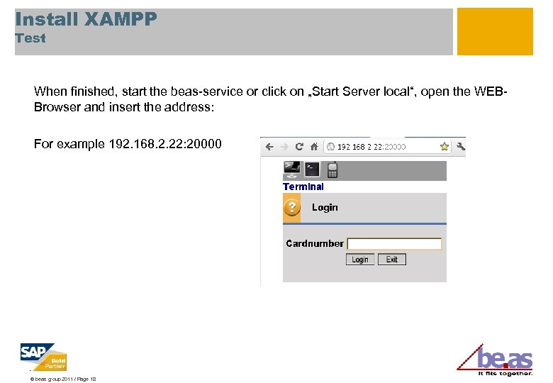 """Install XAMPP Test When finished, start the beas-service or click on """"Start Server local"""","""