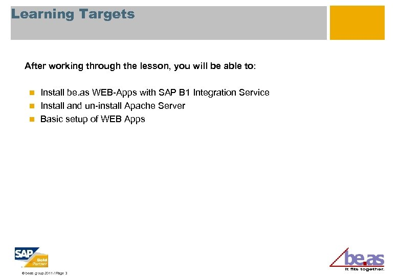 Learning Targets After working through the lesson, you will be able to: Install be.