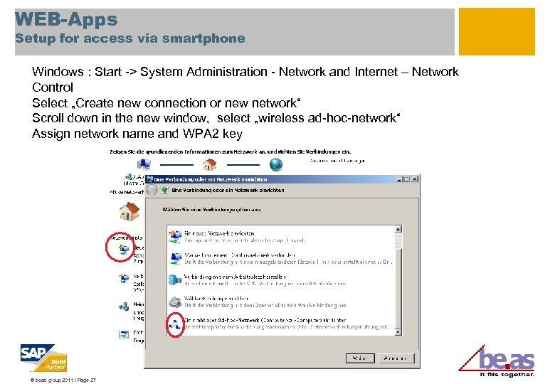 WEB-Apps Setup for access via smartphone Windows : Start -> System Administration - Network