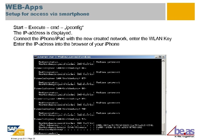 """WEB-Apps Setup for access via smartphone Start – Execute – cmd – """"ipconfig"""" The"""