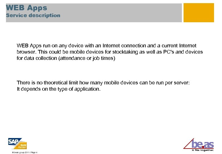 WEB Apps Service description WEB Apps run on any device with an Internet connection