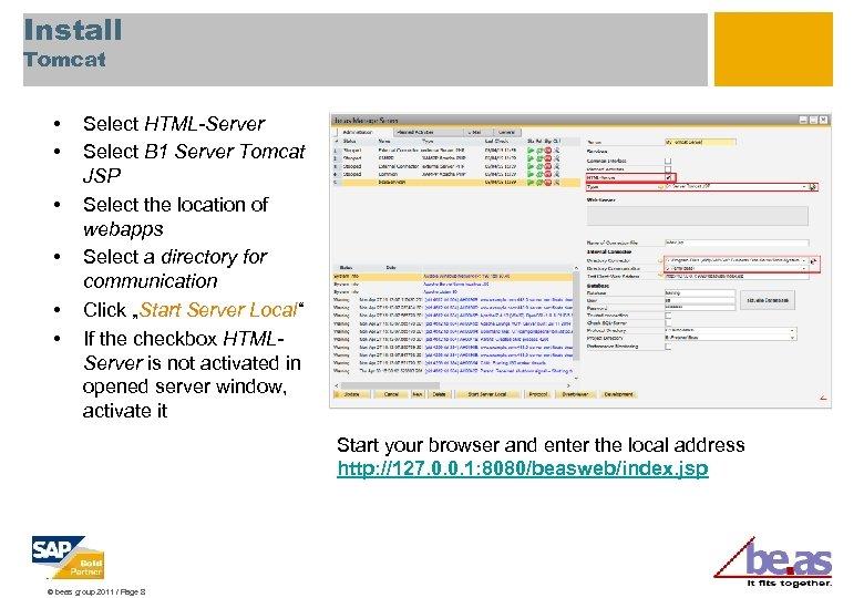 Install Tomcat • • • Select HTML-Server Select B 1 Server Tomcat JSP Select