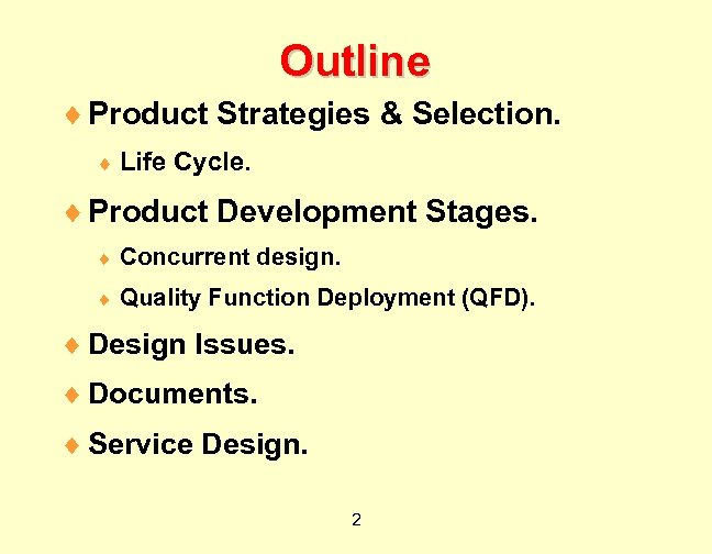 Outline ¨ Product Strategies & Selection. ¨ Life Cycle. ¨ Product Development Stages. ¨