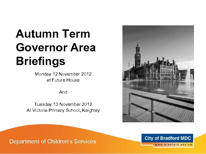 Autumn Term Governor Area Briefings Monday 12 November 2012 at Future House And Tuesday