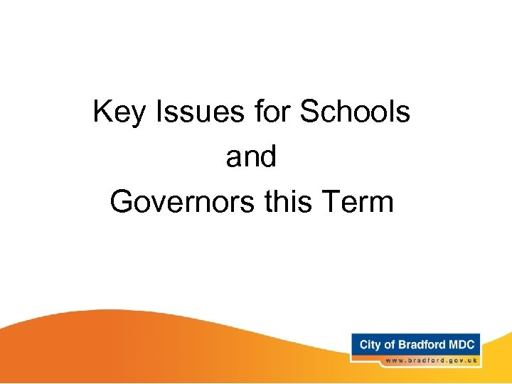 Key Issues for Schools and Governors this Term