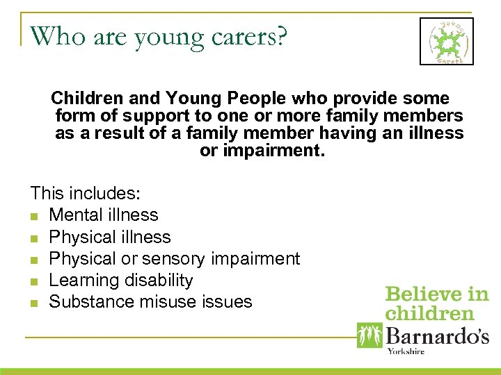 Who are young carers? Children and Young People who provide some form of support